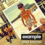 Example Close Enemies (The Remixes)