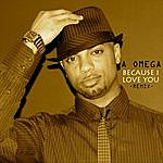 Omega Because I Love You (Remix)