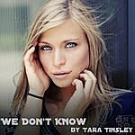 Tara Tinsley We Don't Know