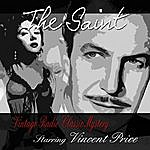 The Saint The Saint: Vintage Radio Classic Mystery, Vol. 1 Starring Vincent Price