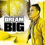 The Plan Dream Big