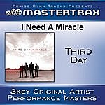 Third Day I Need A Miracle [Performance Tracks]