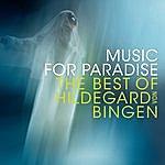 Sequentia Music For Paradise - The Best Of Hildegard Von Bingen