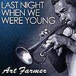 Art Farmer Last Night When We Were Young