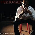 Tituss Burgess Comfortable