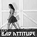 Lexi Bad Attitude