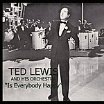 Ted Lewis Is Everybody Happy