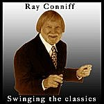 Ray Conniff Swinging The Classics