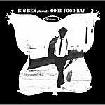 Big Ben Good Food Rap