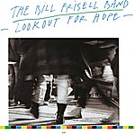 The Bill Frisell Band Lookout For Hope