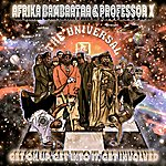 Afrika Bambaataa Get On Up, Get Into It, Get Involved (Radio Mix) [Feat. Professor X]