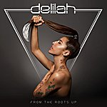 Delilah From The Roots Up (Deluxe Edition)