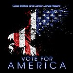Canton Jones Vote For America (Feat. Coco Brother)