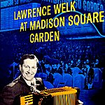 Lawrence Welk At Madison Square Garden