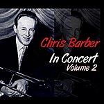 Chris Barber Chris Barber In Concert Volume 2