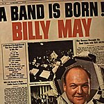 Billy May A Band Is Born!