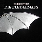 Robert Stolz Die Fledermaus