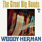 Woody Herman The Great Big Bands Volume 2