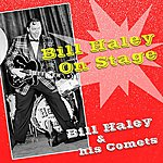 Bill Haley & His Comets Bill Haley On Stage