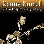 Kenny Burrell All Day Long & All Night Long