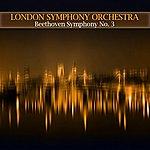 London Symphony Orchestra Beethoven Symphony No. 3