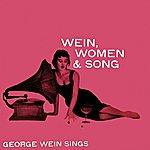 George Wein Wein, Women & Song