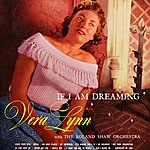 Vera Lynn If I Am Dreaming