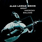Alan Lomax Great American Ballads