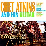 Chet Atkins Chet Atkins And His Guitar