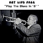 Hot Lips Page Play The Blues In B