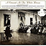 Pablo Casals A Concert At The White House