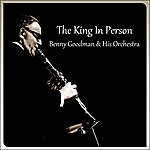 Benny Goodman & His Orchestra The King In Person