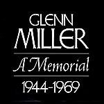 Glenn Miller & His Orchestra A Memorial
