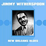 Jimmy Witherspoon New Orleans Blues