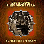 Les Brown & His Orchestra Sometimes I'm Happy