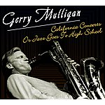 Gerry Mulligan California Concerts Or Jazz Goes To High Sdchool