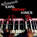 Earl Hines The Incomparable