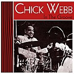 Chick Webb In The Groove