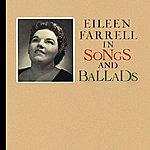 Eileen Farrell Songs And Ballads