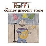 Raffi The Corner Grocery Store And Other Singable Songs (Feat. Ken Whiteley)