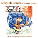 Raffi Singable Songs For The Very Young (Feat. Ken Whiteley)
