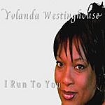 Yolanda Westinghouse I Run To You