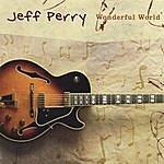 Jeff Perry Wonderful World