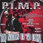 Pimp Too Nation Ta Go Local