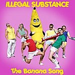 Illegal Substance Banana Song - Single