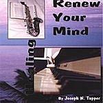 Joseph N Tapper Renew Your Mind