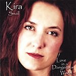 Kira Small Love In A Dangerous World