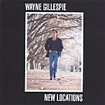 Wayne Gillespie New Locations