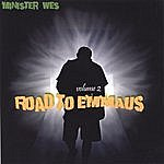 Minister Wes Minister Wes Vol. 2...Road To Emmaus