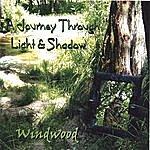 Windwood A Journey Through Light & Shadow